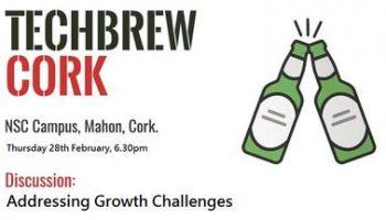 """TechBrew Cork """"Addressing Growth Challenges"""""""